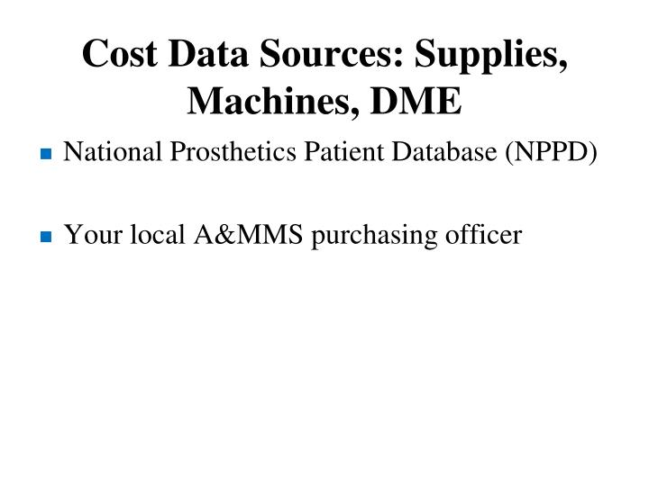 Cost Data Sources: Supplies, Machines, DME