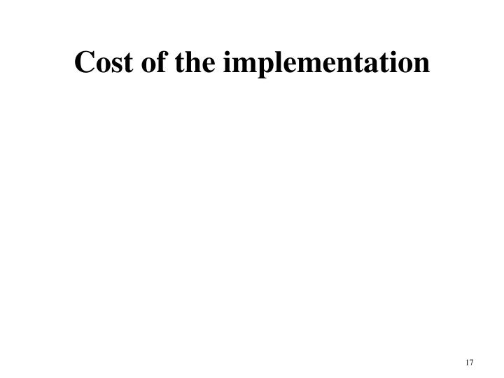 Cost of the implementation