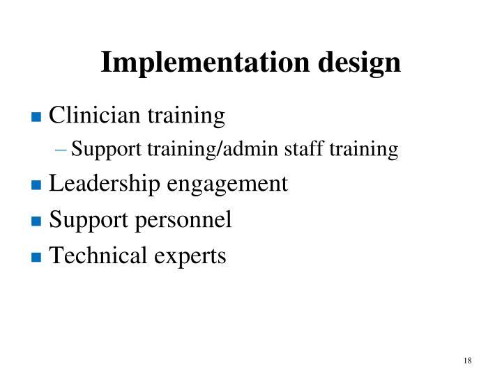 Implementation design