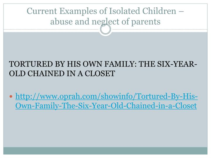 Current Examples of Isolated Children –
