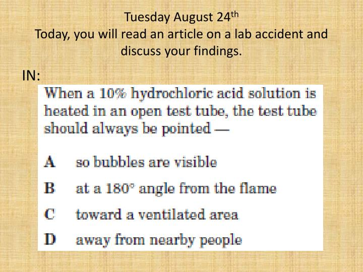 tuesday august 24 th today you will read an article on a lab accident and discuss your findings n.