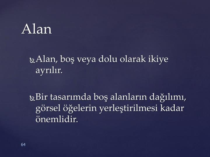 Alan, boş veya dolu olarak ikiye ayrılır.