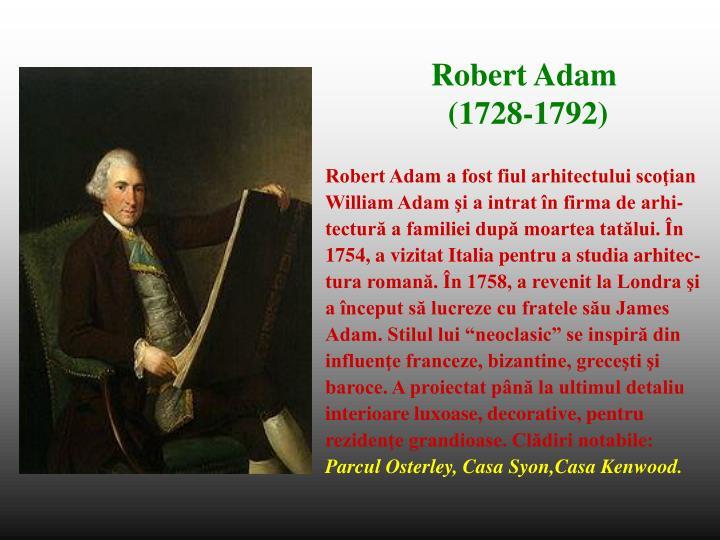 Robert Adam a fost fiul arhitectului scoţian