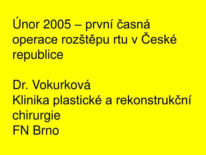 Únor 2005 – první časná operace rozštěpu rtu v České republice