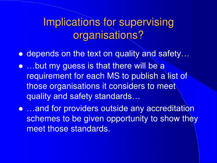 Implications for supervising organisations?