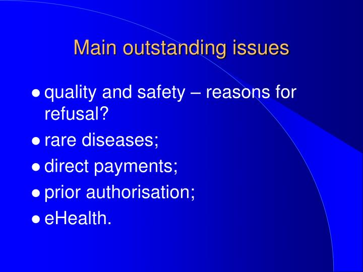 Main outstanding issues