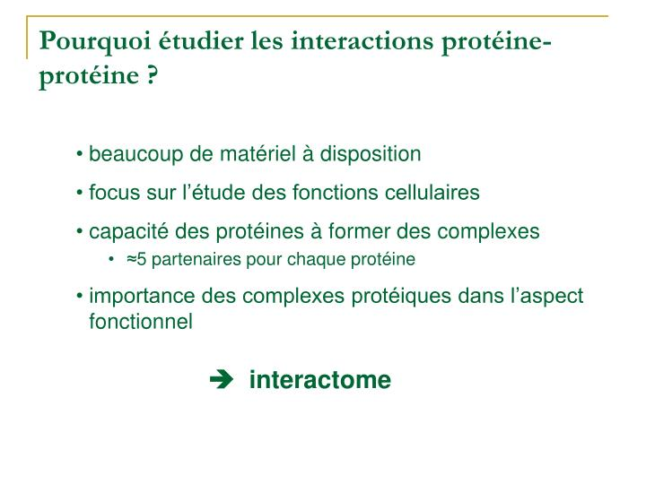 Pourquoi tudier les interactions prot ine prot ine