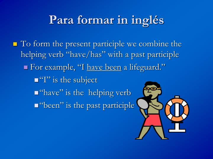 Para formar in inglés