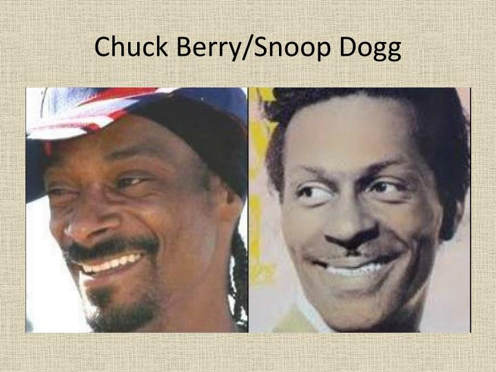 Chuck Berry/Snoop Dogg