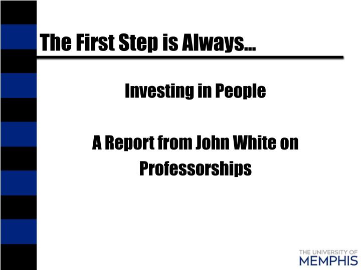 The First Step is Always…