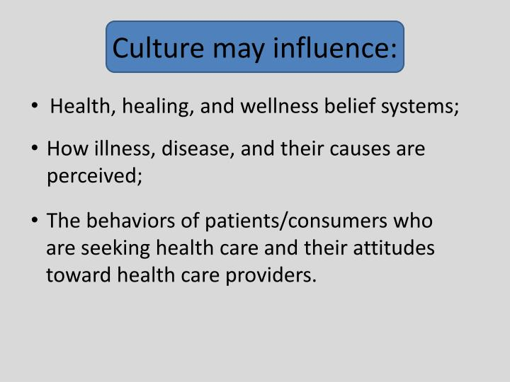 Culture may influence: