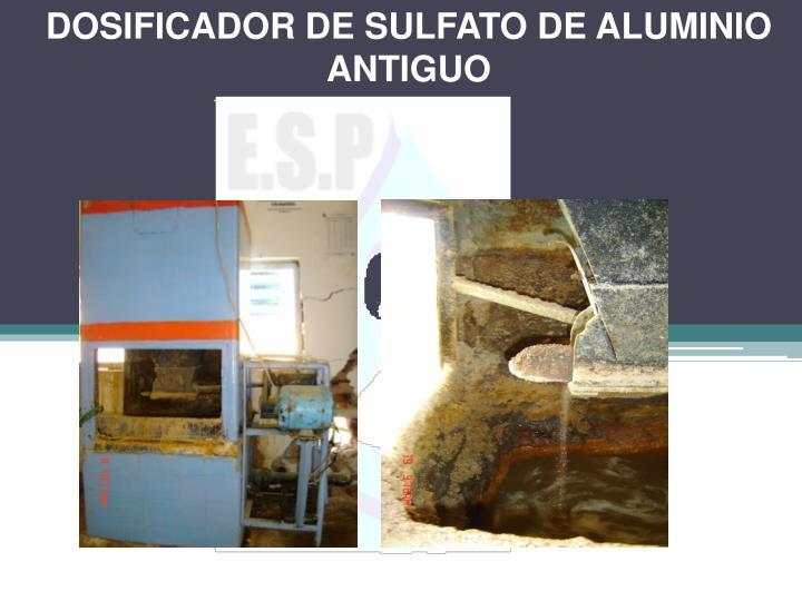 DOSIFICADOR DE SULFATO DE ALUMINIO ANTIGUO