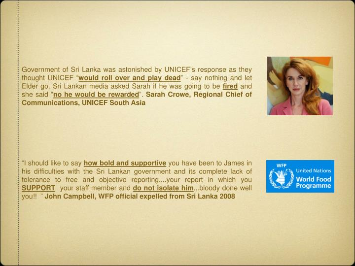 Government of Sri Lanka was astonished by UNICEF's response as they thought UNICEF ""