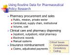using routine data for pharmaceutical policy research