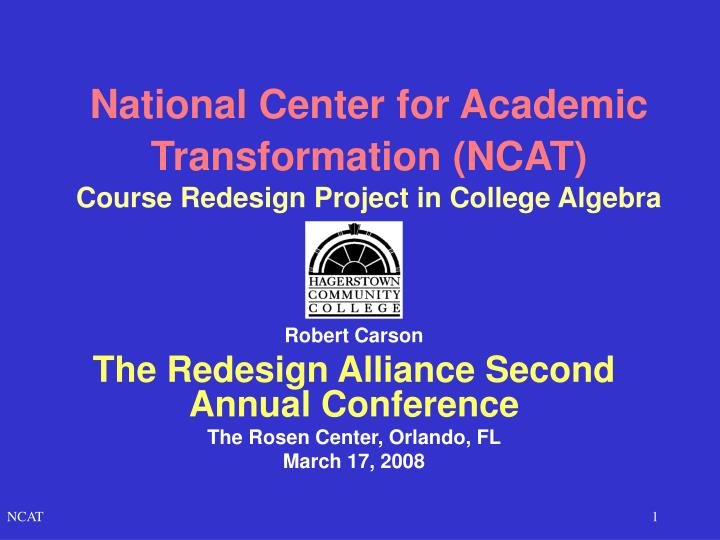 National center for academic transformation ncat course redesign project in college algebra