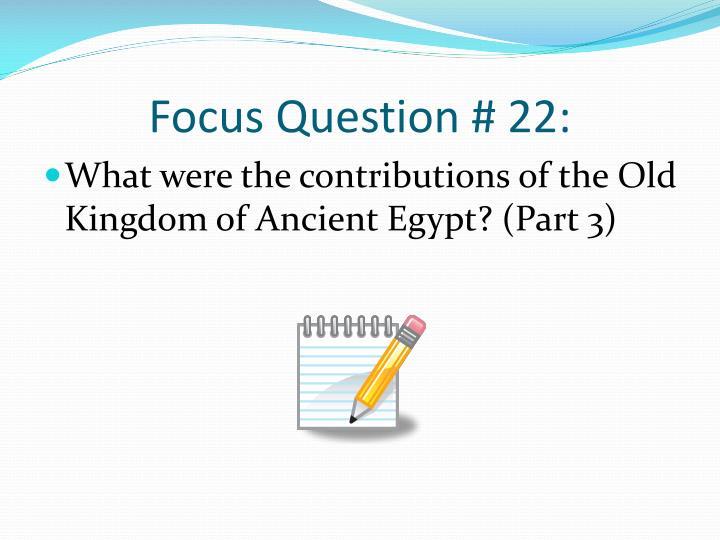 Focus Question # 22: