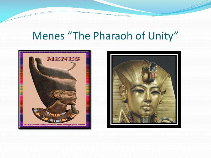 """Menes """"The Pharaoh of Unity"""""""