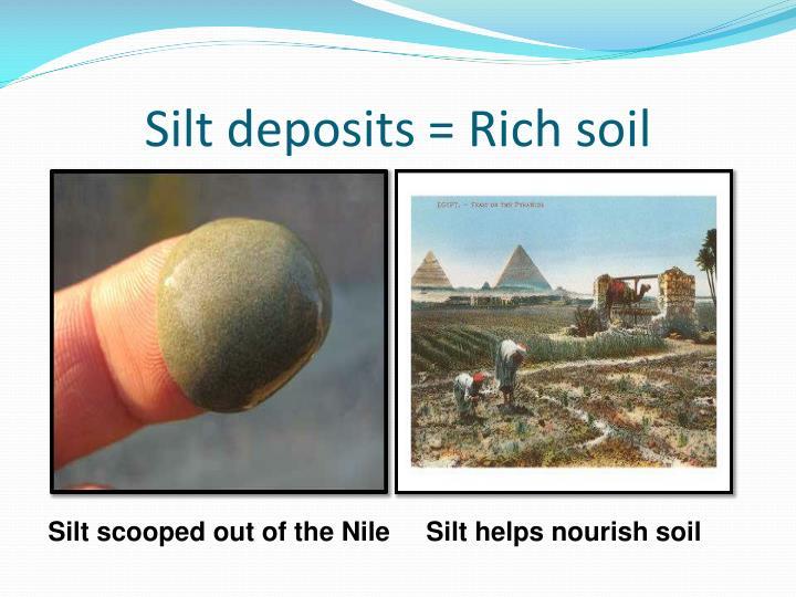 Silt deposits = Rich soil