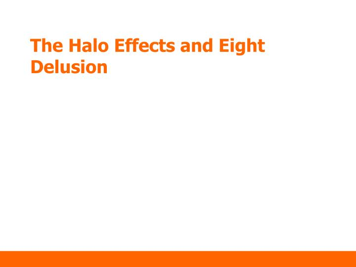 the halo effects and eight delusion n.