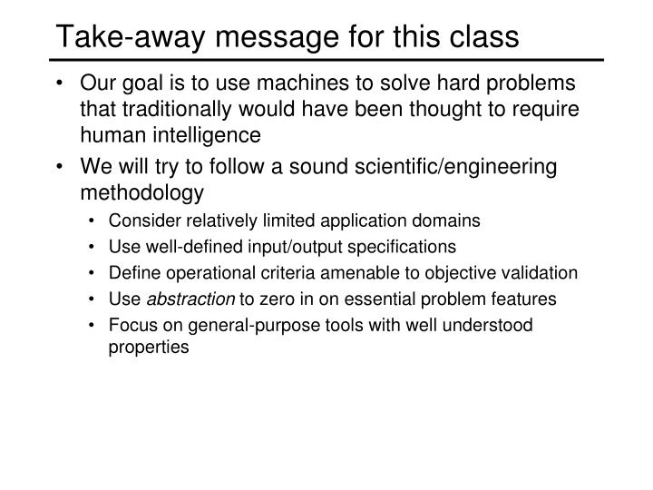 Take-away message for this class