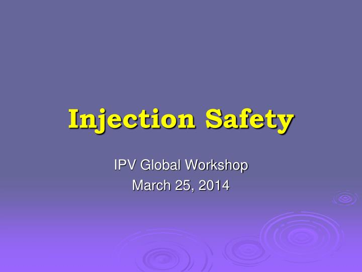 injection safety n.