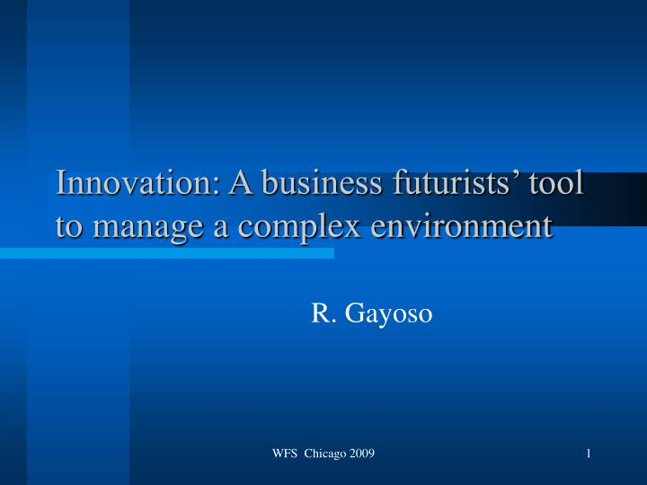 innovation a business futurists tool to manage a complex environment n.