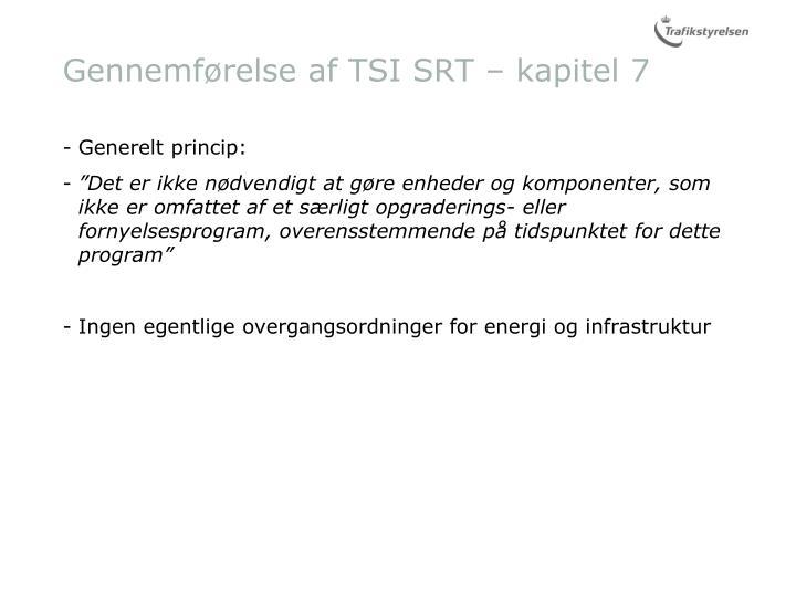 Gennemførelse af TSI SRT – kapitel 7