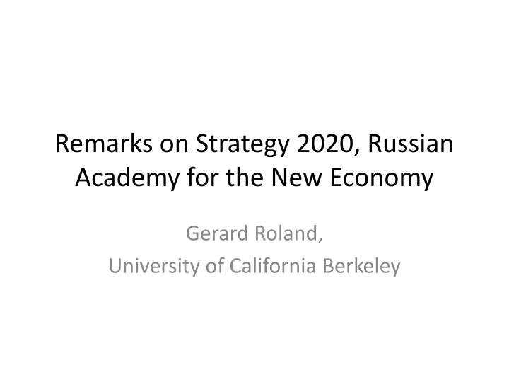 remarks on strategy 2020 russian academy for the new economy n.