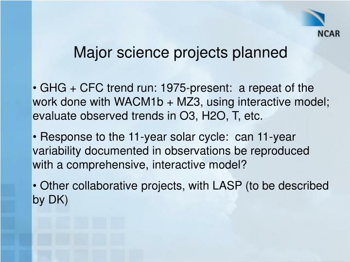 Major science projects planned