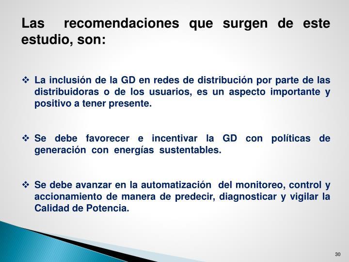 Las  recomendaciones que surgen de este estudio, son: