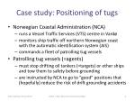 case study positioning of tugs