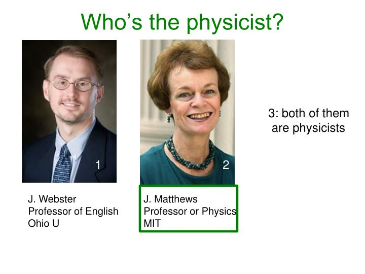 Who s the physicist1