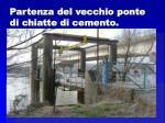 partenza del vecchio ponte di chiatte di cemento
