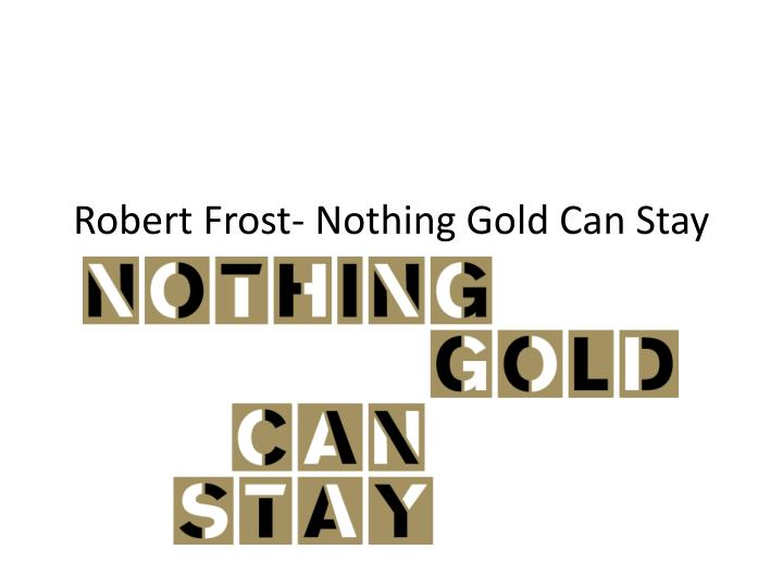 nothing gold can stay in the