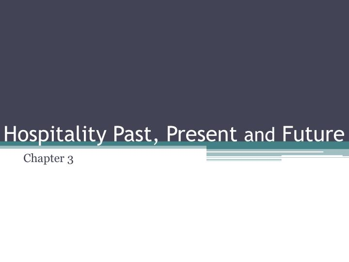 hospitality past present and future n.