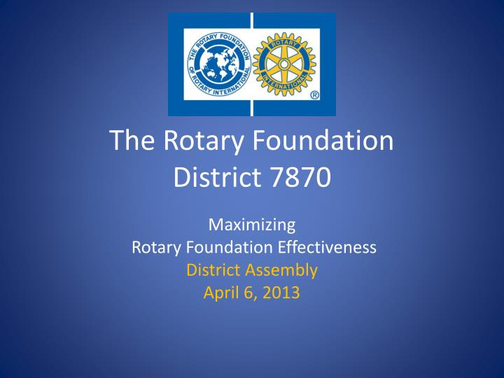 the rotary foundation district 7870