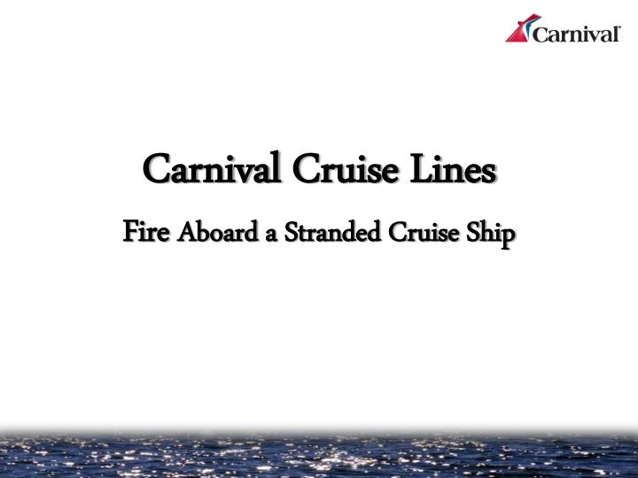 carnival cruise lines fire aboard a stranded cruise ship n.