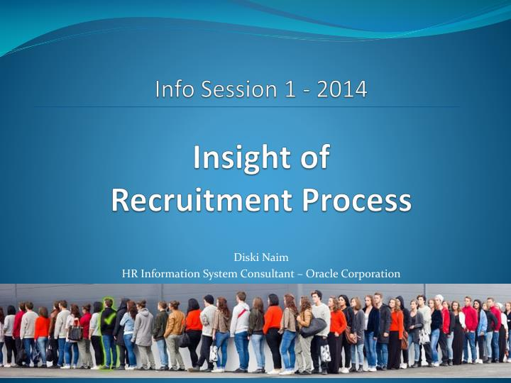info session 1 2014 insight of recruitment process n.