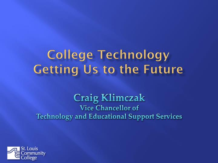 college technology getting us to the future n.