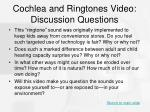 cochlea and ringtones video discussion questions
