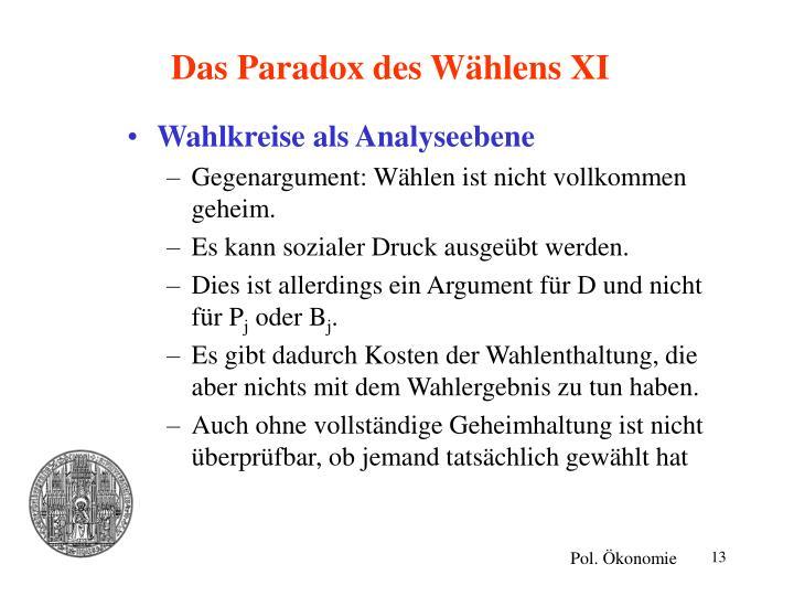 Das Paradox des Wählens XI