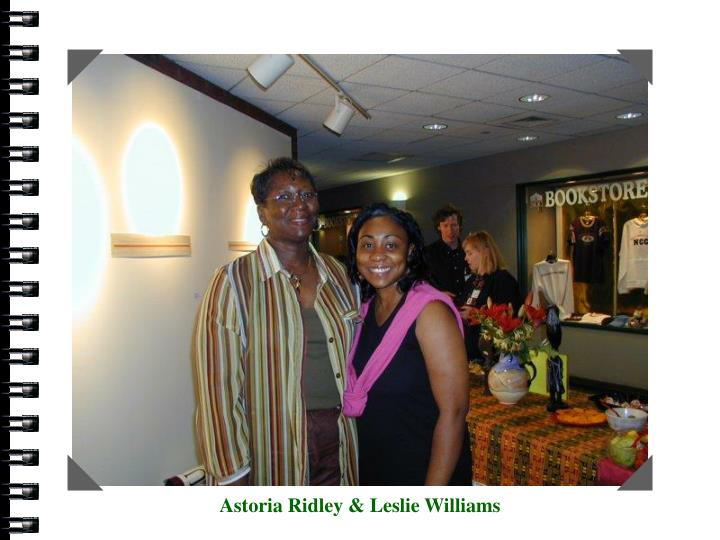Astoria Ridley & Leslie Williams