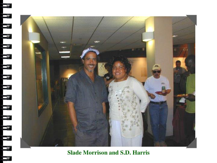 Slade Morrison and S.D. Harris