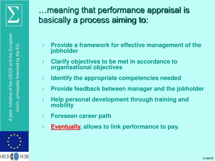 …meaning that performance appraisal is basically a process aiming to: