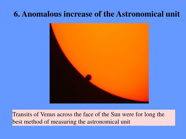 6. Anomalous increase of the Astronomical unit