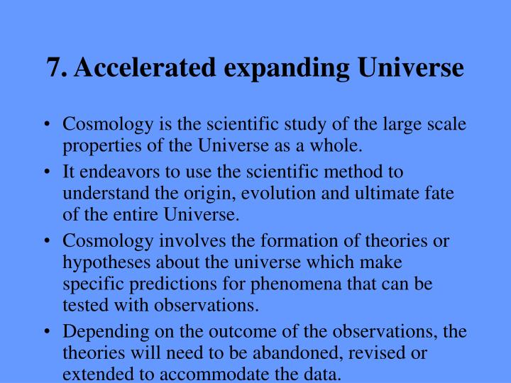 7. Accelerated expanding Universe