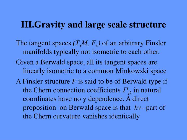 III.Gravity and large scale structure