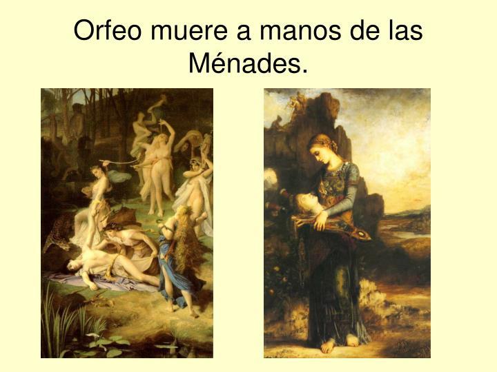 Orfeo muere a manos de las Ménades.