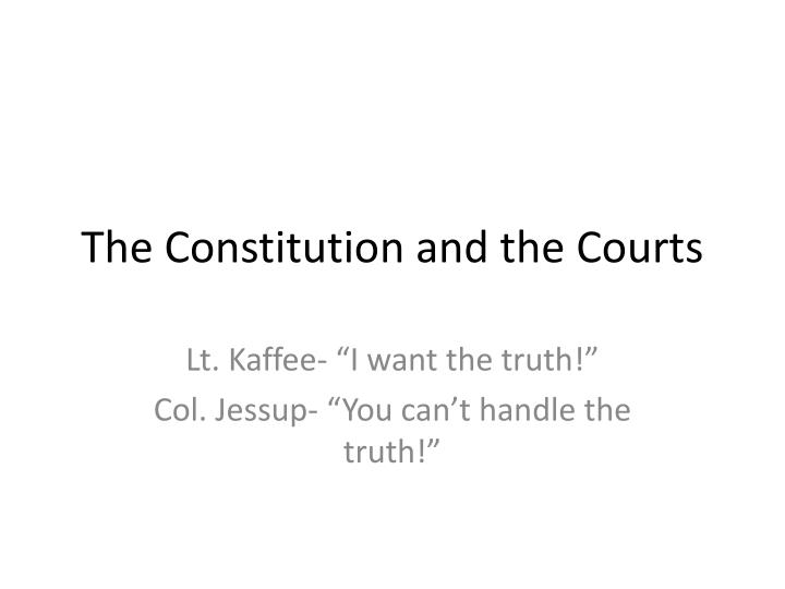The constitution and the courts
