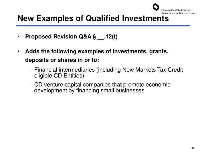 New Examples of Qualified Investments